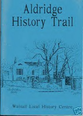 Buy your copy of Aldridge history trail by Betty Fox from Aldridge website