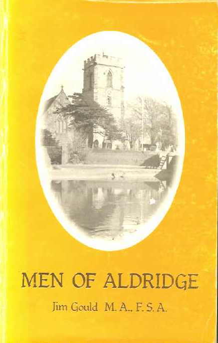 Buy your copy of Men Of Aldridge A Local History Of The Area  from Aldridge website